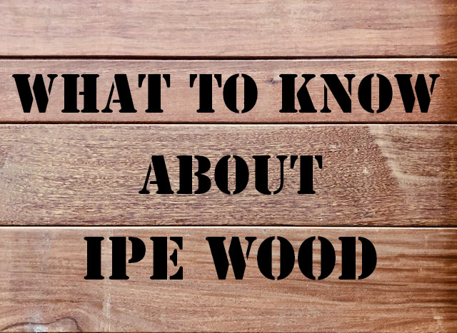 what to know about ipe lumber