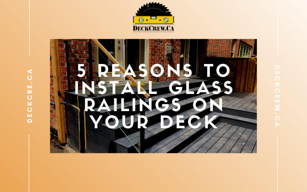 Glass Railings on your Deck