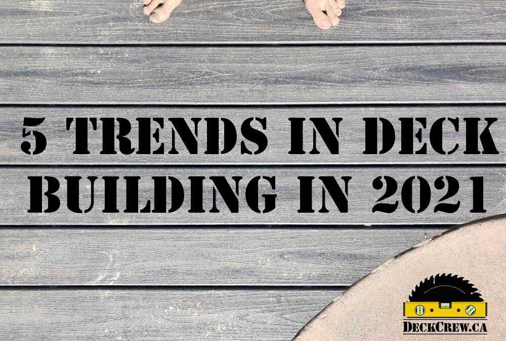 5 Trends in Deck Building in 2021